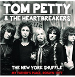 Vynil Tom Petty And The Heartbreakers - The New York Shuffle - My Fathers Place, Roslyn 1977 (2 Lp)