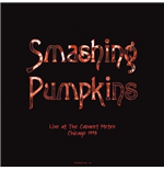 Vynil Smashing Pumpkins - Live At The Cabaret Metro  Chicago  Il   August 14  1993