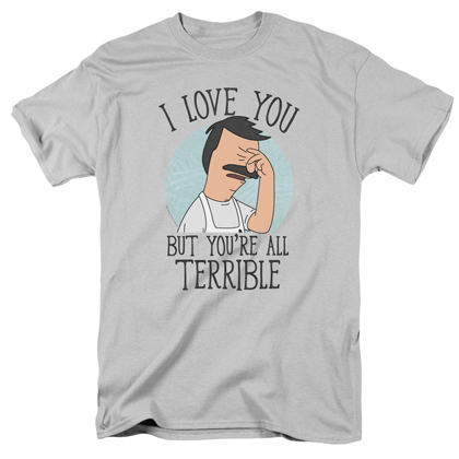 BOB'S BURGERS Love You But You're Terrible Tshirt
