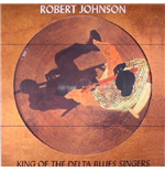 Vynil Robert Johnson - King Of The Delta Blues Singers