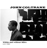 Vynil John Coltrane - Within E Without Miles, Live 1960 (2 Lp)
