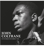 Vynil John Coltrane - Live In Berlin November2Nd 1963
