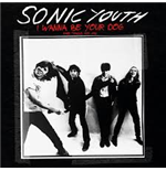 Vynil Sonic Youth - I Wanna Be Your Dog