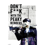 Peaky Blinders: Don'T F**K With Maxi Poster (61x91.5cm)